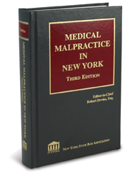 Medical Malpractice in New York Third Ed...